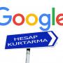 Google Hesap Kurtarma Nasıl Yapılır?