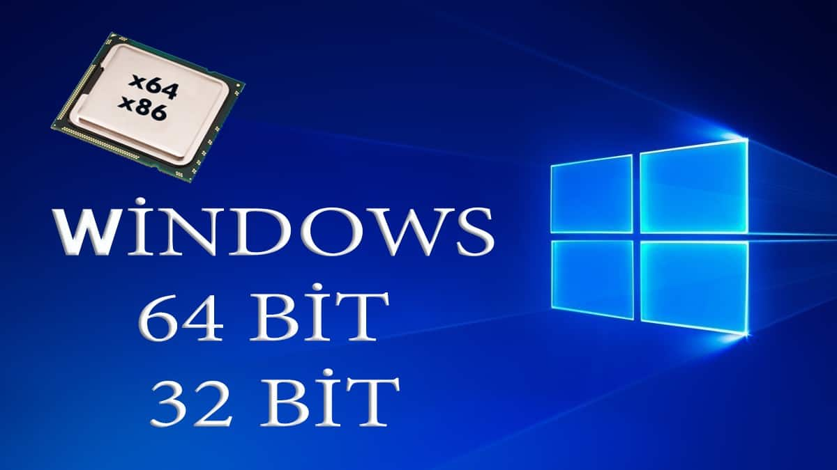 İşlemci ve İşletim sistemi 64 bit 32 bit