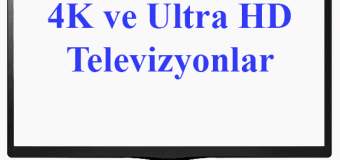 Ultra HD ve 4K TV'ler Arasındaki Fark