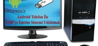 Android Telefon İle USB'ye İşletim Sistemi Yükleme