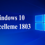 Windows 10 Nisan 2018 Güncellemesi 1803