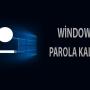 Windows Parola Nasıl Kaldırılır?