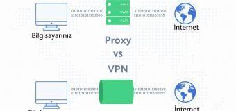 Proxy ve VPN Arasındaki Fark Nedir?