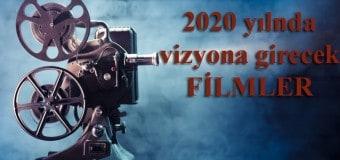 2020 Yılında Vizyona Girecek Filmler