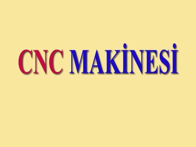 CNC Makinesi