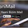 "Yerli Mail Servisimiz ""YaaniMail"""